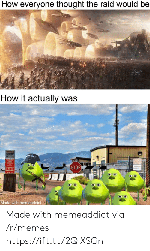the raid: How everyone thought the raid would be  How it actually was  WARINING  $1  A  WARNING  STOP  WARKING  PHOGRAY  OF  PROH  C  Made with memeaddict Made with memeaddict via /r/memes https://ift.tt/2QlXSGn