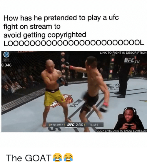 Click, Funny, and Ufc: How has he pretended to play a ufc  fight on stream to  avoid getting copyrighted  LINK TO FIGHT IN DESCRIPTION  E DELTV  8,346  CLICK LIVECOINS TO SHOW SOME LOV The GOAT😂😂