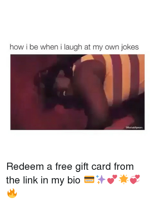 I Laugh At My Own Jokes: how i be when i laugh at my own jokes Redeem a free gift card from the link in my bio 💳✨💕🌟💞🔥