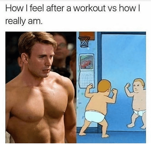 Dank, 🤖, and How: How I feel after a workout vs how l  really am.