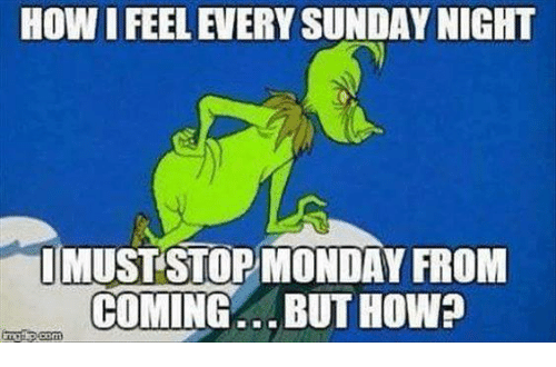 Memes, 🤖, and But How: HOW I FEEL EVERY SUNDAY NIGHT  IMUSTSTOPMONDAY FROM  COMING... BUT HOW?