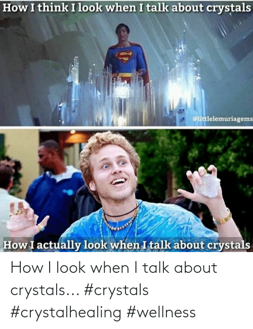 When I: How I look when I talk about crystals... #crystals #crystalhealing #wellness