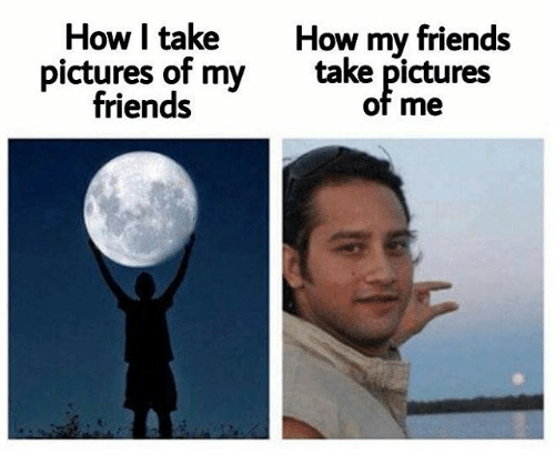 My Friends Pictures: How I takeHow my friends  pictures of my take pictures  friends  of me
