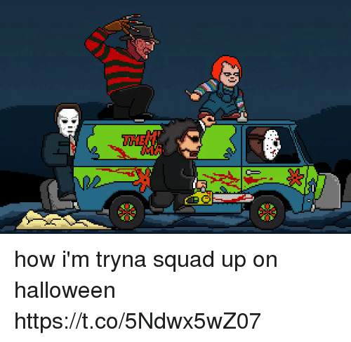 Squade: how i'm tryna squad up on halloween https://t.co/5Ndwx5wZ07