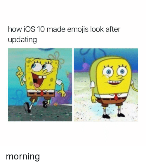 Girl Memes: how iOS 10 made emojis look after  updating morning