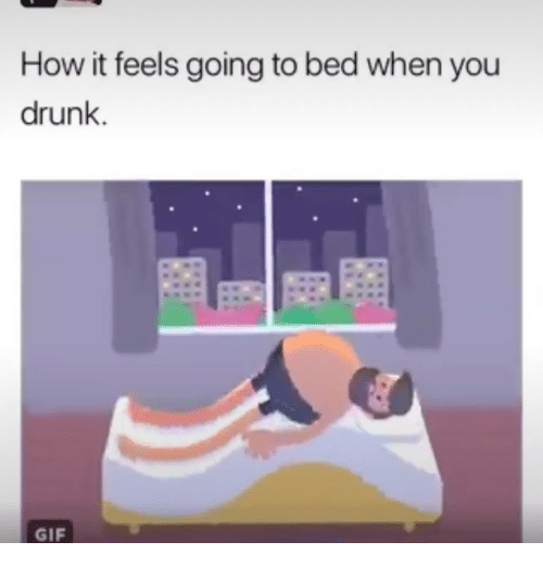 drunk gif: How it feels going to bed when you  drunk.  GIF