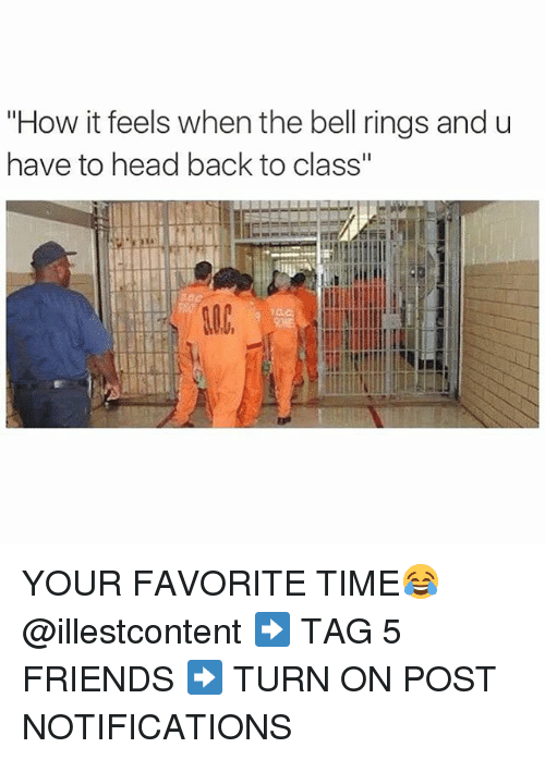 "Dank Memes: ""How it feels when the bell rings and u  have to head back to class"" YOUR FAVORITE TIME😂 @illestcontent ➡️ TAG 5 FRIENDS ➡️ TURN ON POST NOTIFICATIONS"
