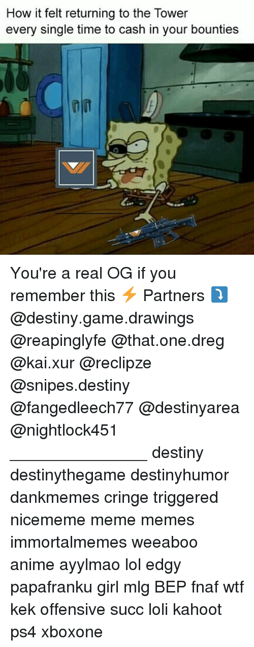 Anime, Destiny, and Kahoot: How it felt returning to the Tower  every single time to cash in your bounties You're a real OG if you remember this ⚡ Partners ⤵ @destiny.game.drawings @reapinglyfe @that.one.dreg @kai.xur @reclipze @snipes.destiny @fangedleech77 @destinyarea @nightlock451 _______________ destiny destinythegame destinyhumor dankmemes cringe triggered nicememe meme memes immortalmemes weeaboo anime ayylmao lol edgy papafranku girl mlg BEP fnaf wtf kek offensive succ loli kahoot ps4 xboxone