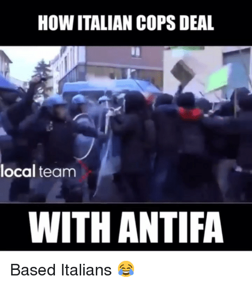 italians: HOW ITALIAN COPS DEAL  local team  WITH ANTIFA Based Italians 😂