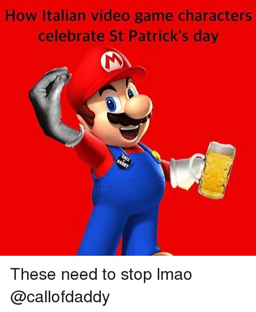 Memes, 🤖, and Video Game: How Italian video game characters  celebrate St Patrick's day These need to stop lmao @callofdaddy