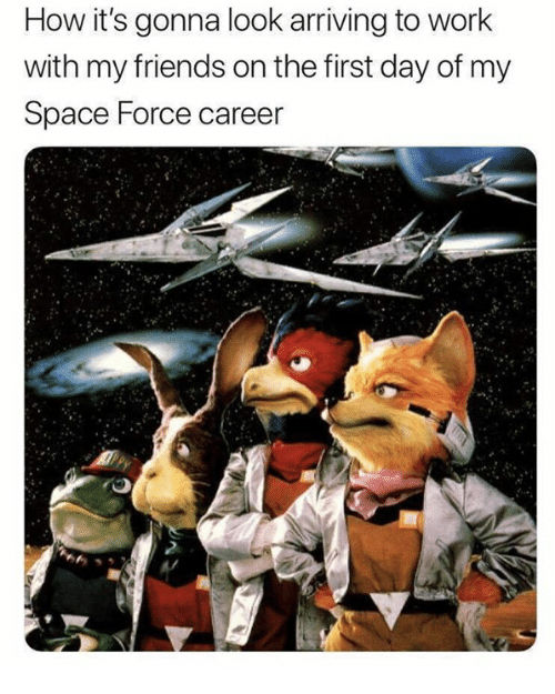 Friends, Funny, and Work: How it's gonna look arriving to work  with my friends on the first day of my  Space Force career