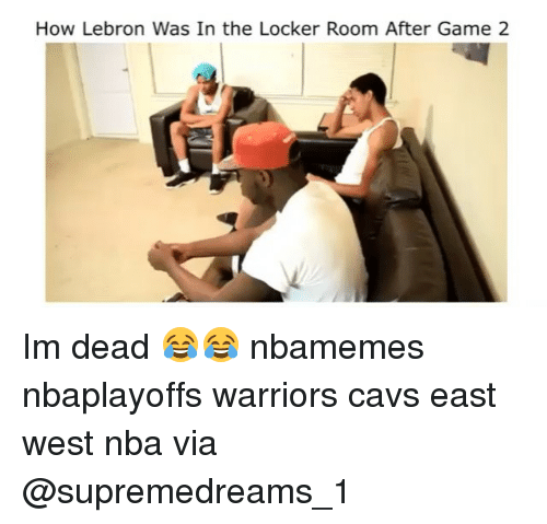 How Lebron Was In The Locker Room After Game 2 Im Dead