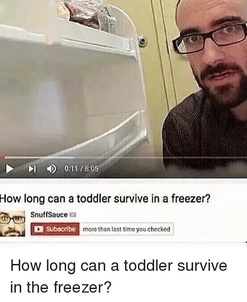 How Long Can A Toddler Survive In A Freezer Snuff Sauce