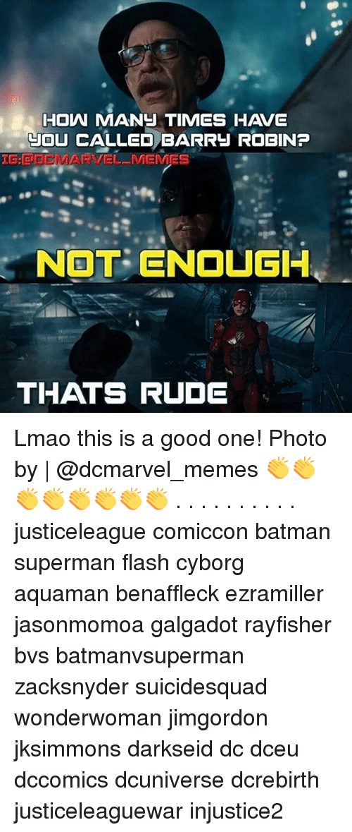 rao: HOW MANU TIMES HAVE  OU CALLED BARRY ROBIN?  CALLED BAR RAO  NOT ENOUGH  THATS RUDE Lmao this is a good one! Photo by | @dcmarvel_memes 👏👏👏👏👏👏👏👏 . . . . . . . . . . justiceleague comiccon batman superman flash cyborg aquaman benaffleck ezramiller jasonmomoa galgadot rayfisher bvs batmanvsuperman zacksnyder suicidesquad wonderwoman jimgordon jksimmons darkseid dc dceu dccomics dcuniverse dcrebirth justiceleaguewar injustice2