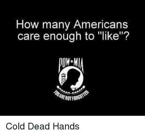 """Cold: How many Americans  care enough to """"like""""? Cold Dead Hands"""