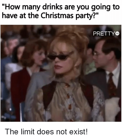 25 best memes about the limit does not exist the limit for Best drinks to have at a party