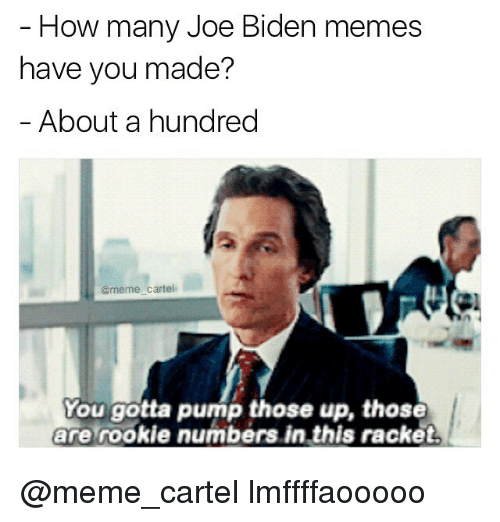 How Many Joe Biden Memes Have You Made? About A Hundred