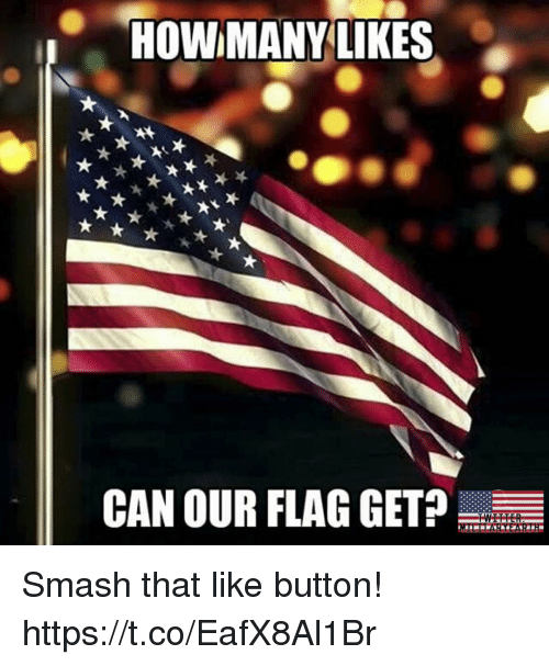 Smash That Like Button: HOW MANY LIKES  CAN OUR FLAG GET? Smash that like button! https://t.co/EafX8Al1Br