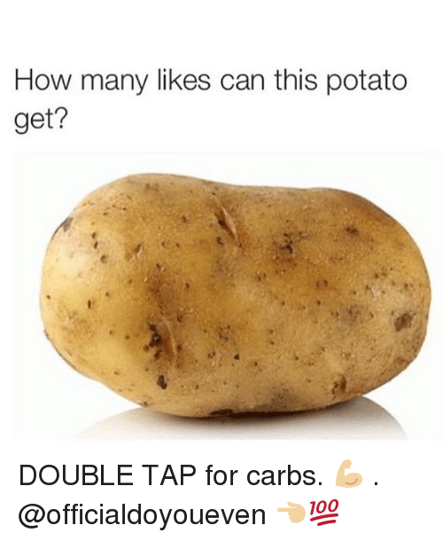 Gym, Potato, and Taps: How many likes can this potato  get? DOUBLE TAP for carbs. 💪🏼 . @officialdoyoueven 👈🏼💯