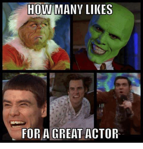 memes: HOW MANY LIKES  FOR A GREAT ACTOR.