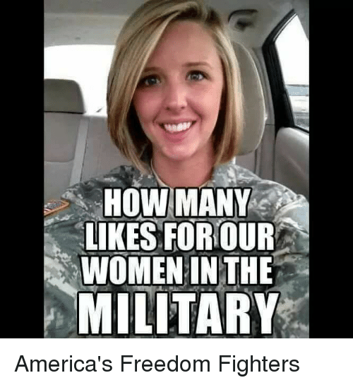 freedom fighter: HOW MANY  LIKES FOR OUR  WOMEN IN THE  MILITARY America's Freedom Fighters