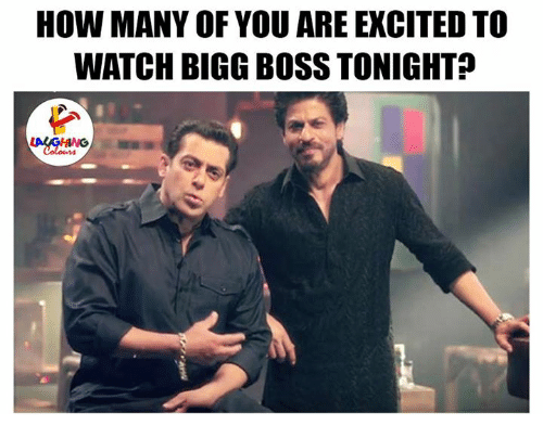 bigg boss: HOW MANY OF YOU ARE EXCITED TO  WATCH BIGG BOSS TONIGHT?