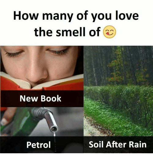 Love, Memes, and Smell: How many of you love  the smell of  New Book  Petrol  Soil After Rain