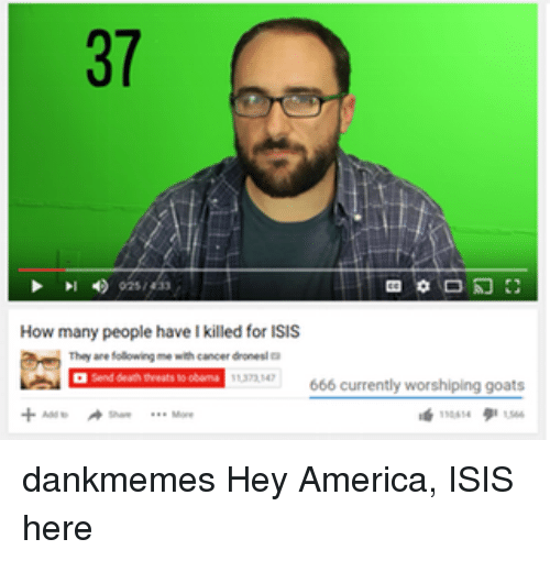 Memes and 🤖: How many people have I killed for ISIS  following me with cancer donesla  666 currently worshiping goats dankmemes Hey America, ISIS here