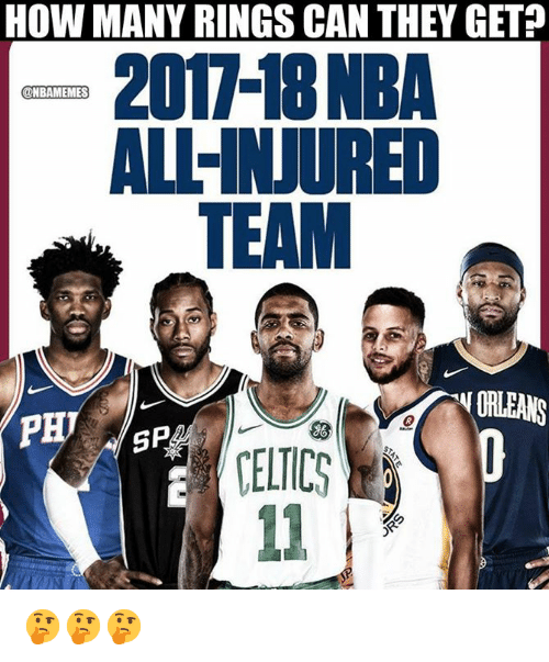 Nba, Celtics, and How: HOW MANY RINGS CAN THEY GET?  2017-18 NBA  ALL-INJURED  TEAM  @NBAMEMES  PHT  CELTICS 🤔🤔🤔