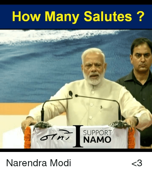 Memes, Narendra Modi, and 🤖: How Many Salutes  SUPPORT  NAMO Narendra Modi जी के लिए कितने सलाम <3