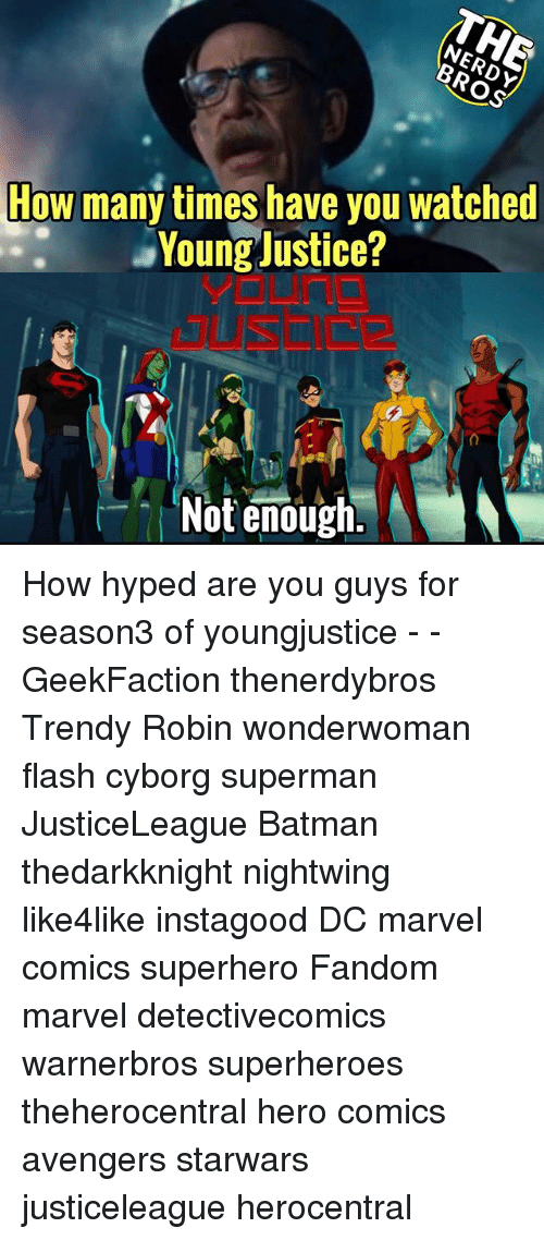 Young Justice: How many times have you watched  Young Justice?  Not enough. How hyped are you guys for season3 of youngjustice - - GeekFaction thenerdybros Trendy Robin wonderwoman flash cyborg superman JusticeLeague Batman thedarkknight nightwing like4like instagood DC marvel comics superhero Fandom marvel detectivecomics warnerbros superheroes theherocentral hero comics avengers starwars justiceleague herocentral