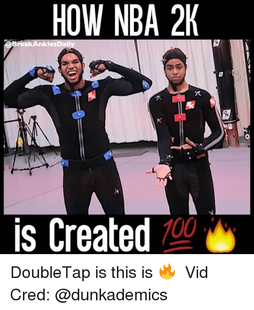 Memes, 🤖, and Nba 2k: HOW NBA 2K  nkles  Dail  Brea  is Created  100 DoubleTap is this is 🔥 ⠀ Vid Cred: @dunkademics