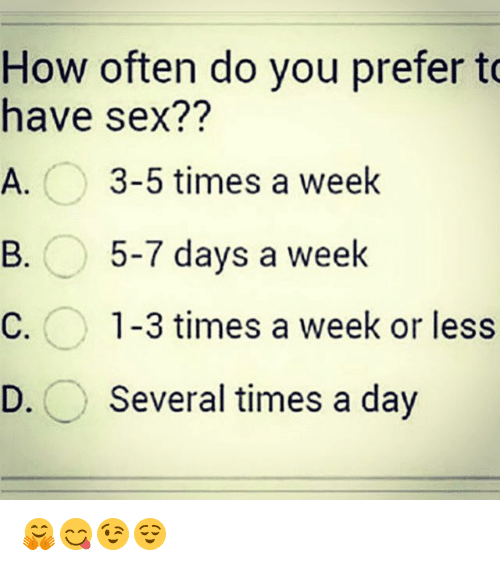 How many time do you have sex per day