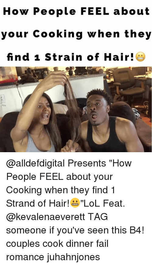 """cooking dinner: How People FEEL about  your cooking when they  find 1 Strain of Hair @alldefdigital Presents """"How People FEEL about your Cooking when they find 1 Strand of Hair!😬""""LoL Feat. @kevalenaeverett TAG someone if you've seen this B4! couples cook dinner fail romance juhahnjones"""