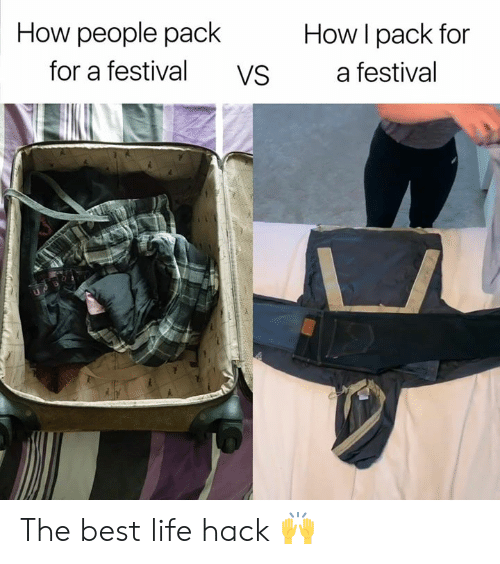 Best Life Hack: How people pack  How I pack for  for a festival  a festival  VS The best life hack 🙌