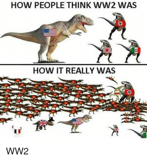 Dank Memes, How, and Ww2: HOW PEOPLE THINK WW2 WAS  HOW IT REALLY WAS WW2