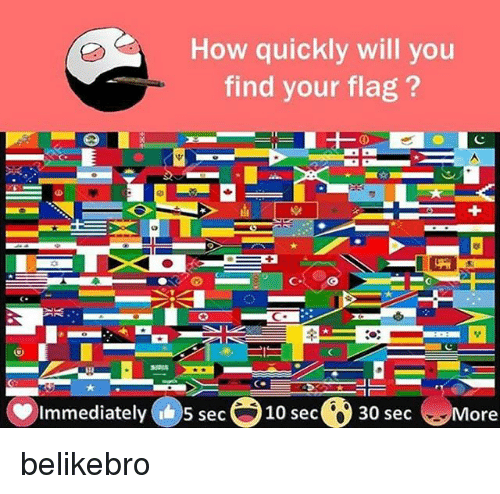 flags: How quickly will you  find your flag?  Immediately @s se-o 10 sece 30 sec ︶More belikebro