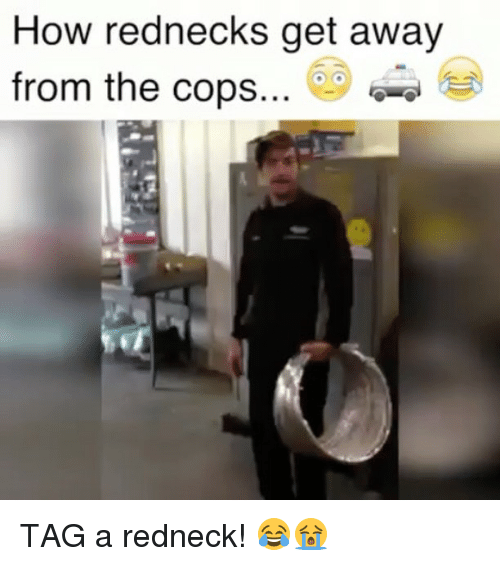 Redneck, Weed, and Marijuana: How rednecks get away  from the cops TAG a redneck! 😂😭