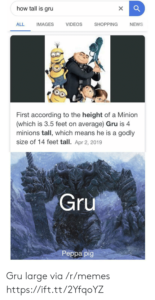 Gru: how tall is gru  X  VIDEOS  ALL  SHOPPING  NEWS  IMAGES  First according to the height of a Minion  (which is 3.5 feet on average) Gru is 4  minions tall, which means he is a godly  size of 14 feet tall. Apr 2, 2019  Gru  Реpра pig Gru large via /r/memes https://ift.tt/2YfqoYZ