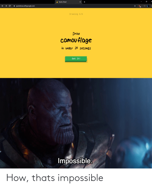 Thats Impossible: How, thats impossible