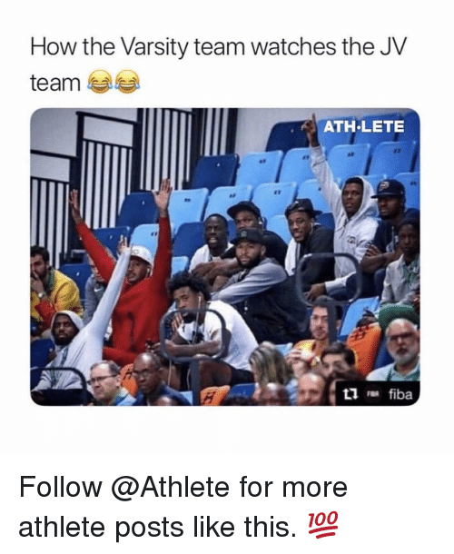 Lete: How the Varsity team watches the JV  team  ATH LETE  at  et Follow @Athlete for more athlete posts like this. 💯
