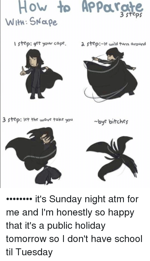 Caping: How to AP 3 steps  I step: get your cape.  a step: We wild turn around  3 step: let the wave take you  bye bitches •••••••• it's Sunday night atm for me and I'm honestly so happy that it's a public holiday tomorrow so I don't have school til Tuesday
