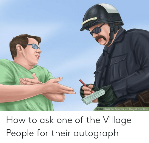 village people: How to ask one of the Village People for their autograph