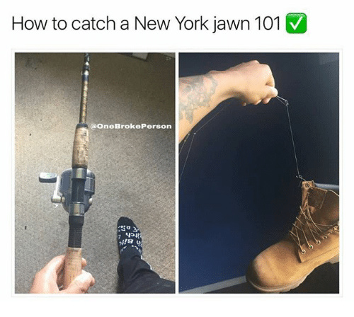 Jawns, Memes, and New York: How to catch a New York jawn 101  OneBroke Person