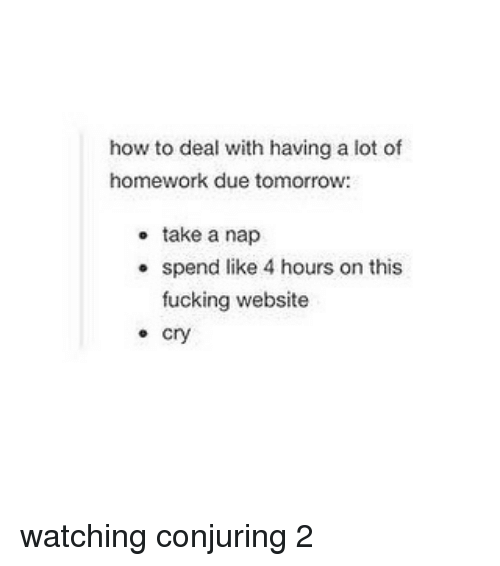 How do I deal with a lot of homework?