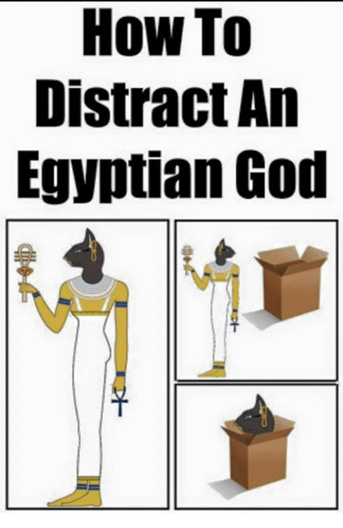 egyptian god: How To  Distract An  Egyptian God