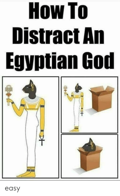 egyptian god: How To  Distract An  Egyptian God easy