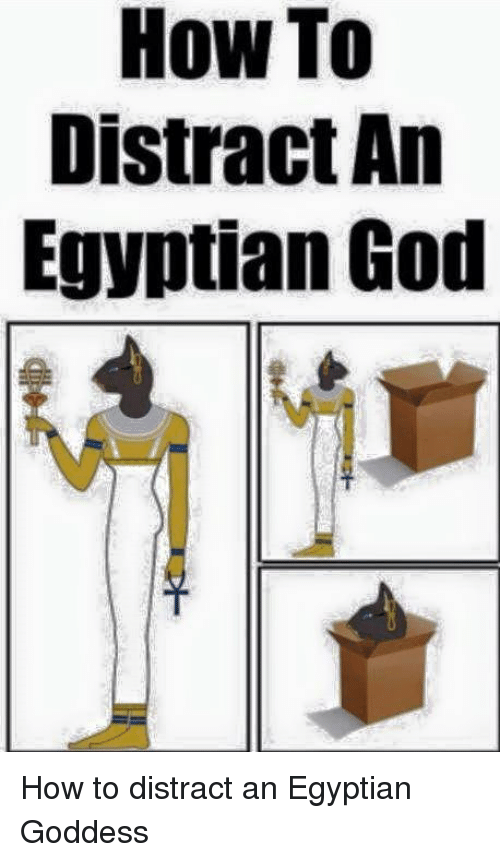 egyptian god: How To  Distract An  Egyptian God How to distract an Egyptian Goddess