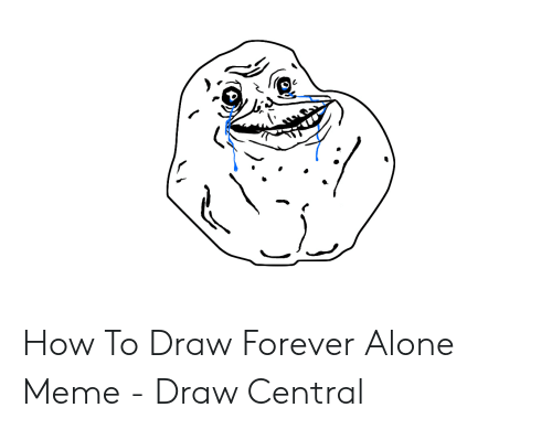 Forever Alone Rage Face: How To Draw Forever Alone Meme - Draw Central