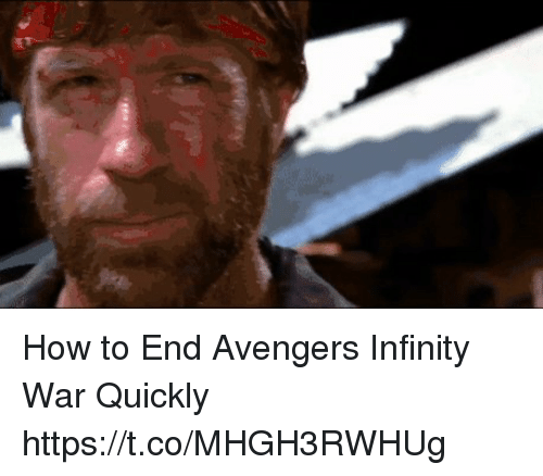 How To End Avengers Infinity War Quickly
